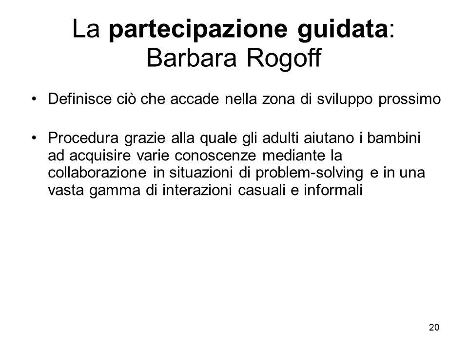 La partecipazione guidata: Barbara Rogoff