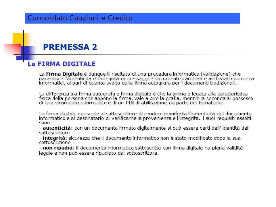 PREMESSA 2 Concordato Cauzioni e Credito La FIRMA DIGITALE