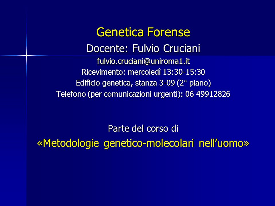 Genetica Forense Docente: Fulvio Cruciani