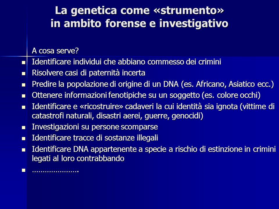 La genetica come «strumento» in ambito forense e investigativo