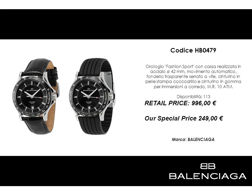 Codice HB0479 RETAIL PRICE: 996,00 € Our Special Price 249,00 €