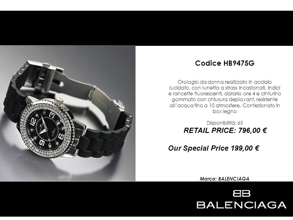 Codice HB9475G RETAIL PRICE: 796,00 € Our Special Price 199,00 €