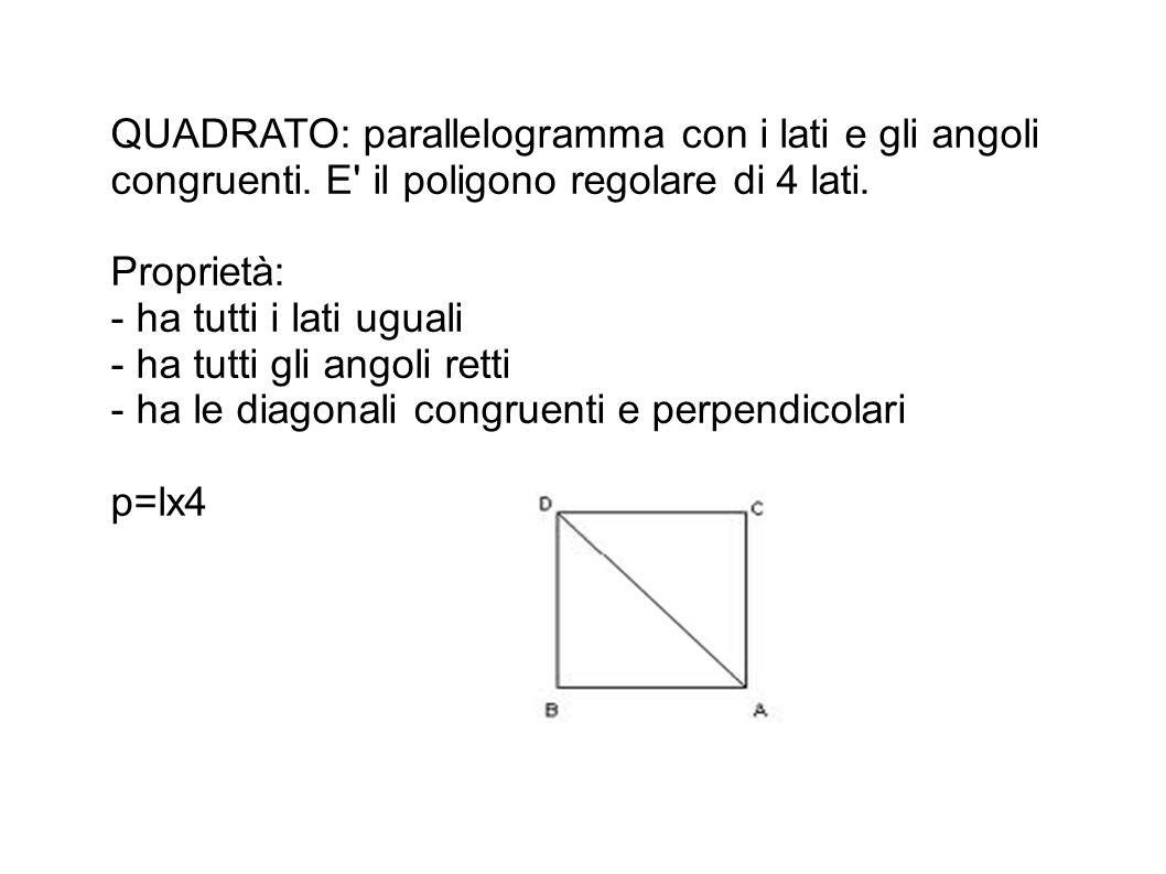 QUADRATO: parallelogramma con i lati e gli angoli