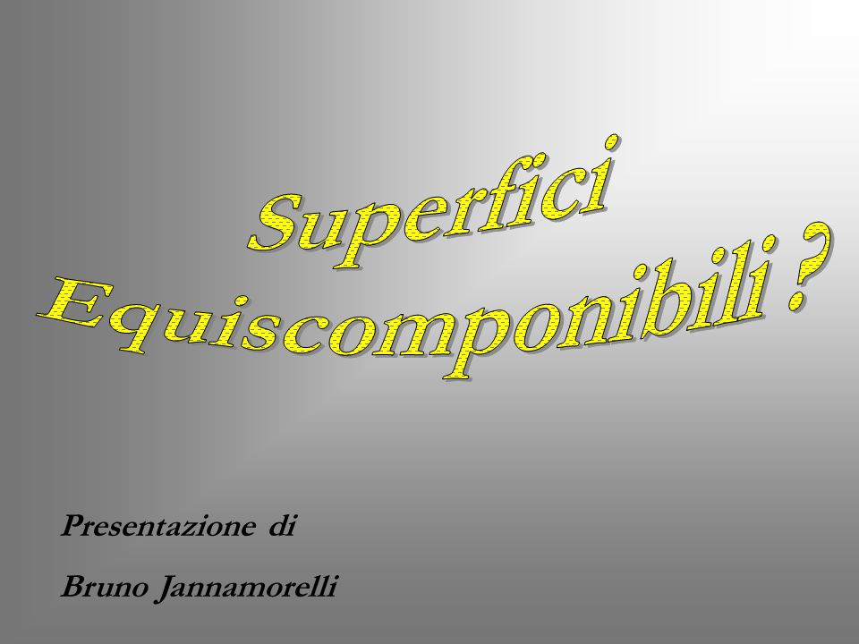 Superfici Equiscomponibili