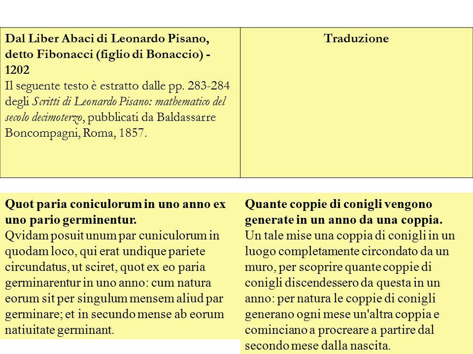 Dal Liber Abaci di Leonardo Pisano, detto Fibonacci (figlio di Bonaccio) - 1202