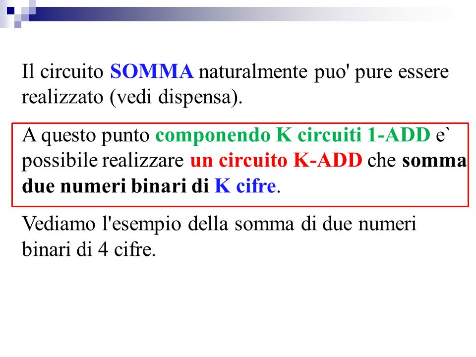 Il circuito SOMMA naturalmente puo pure essere realizzato (vedi dispensa).