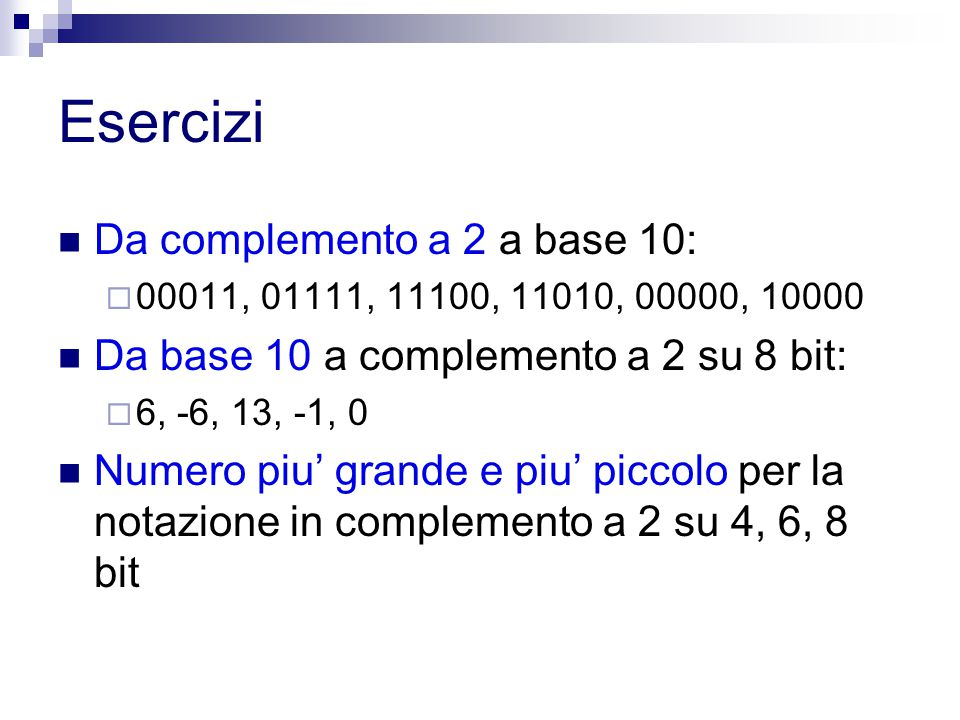 Esercizi Da complemento a 2 a base 10: