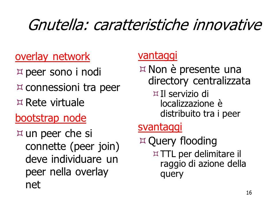 Gnutella: caratteristiche innovative
