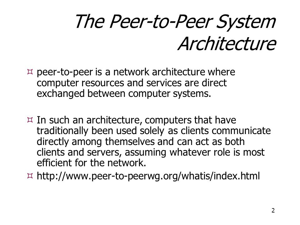 The Peer-to-Peer System Architecture