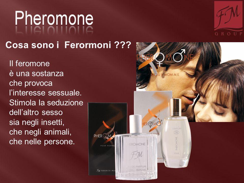 Cosa sono i Ferormoni Il feromone è una sostanza che provoca