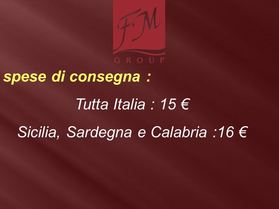 Sicilia, Sardegna e Calabria :16 €