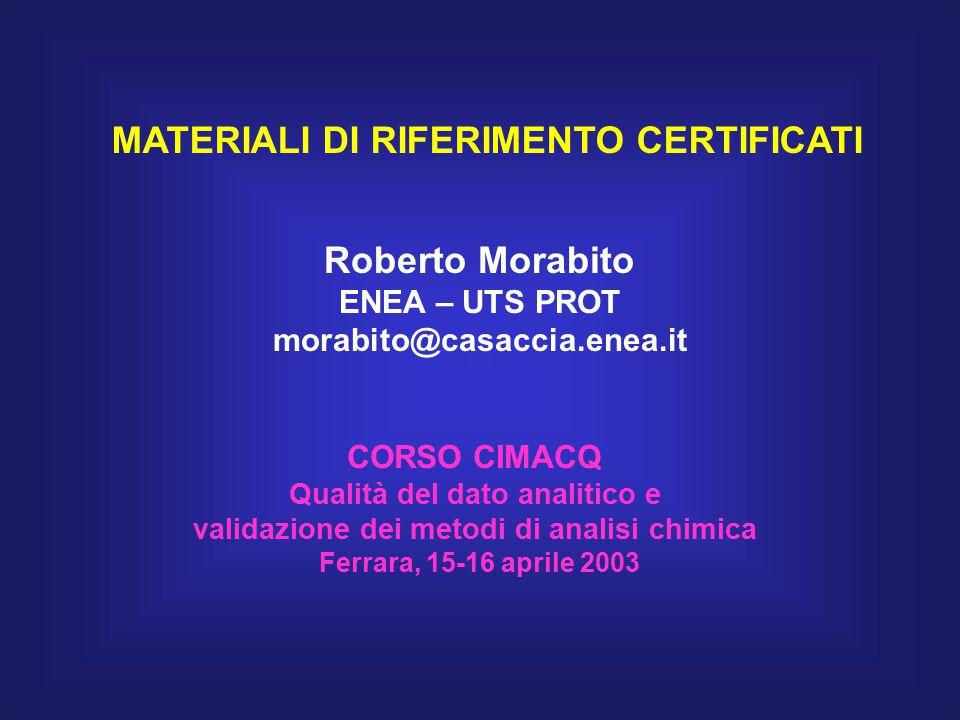 MATERIALI DI RIFERIMENTO CERTIFICATI Roberto Morabito