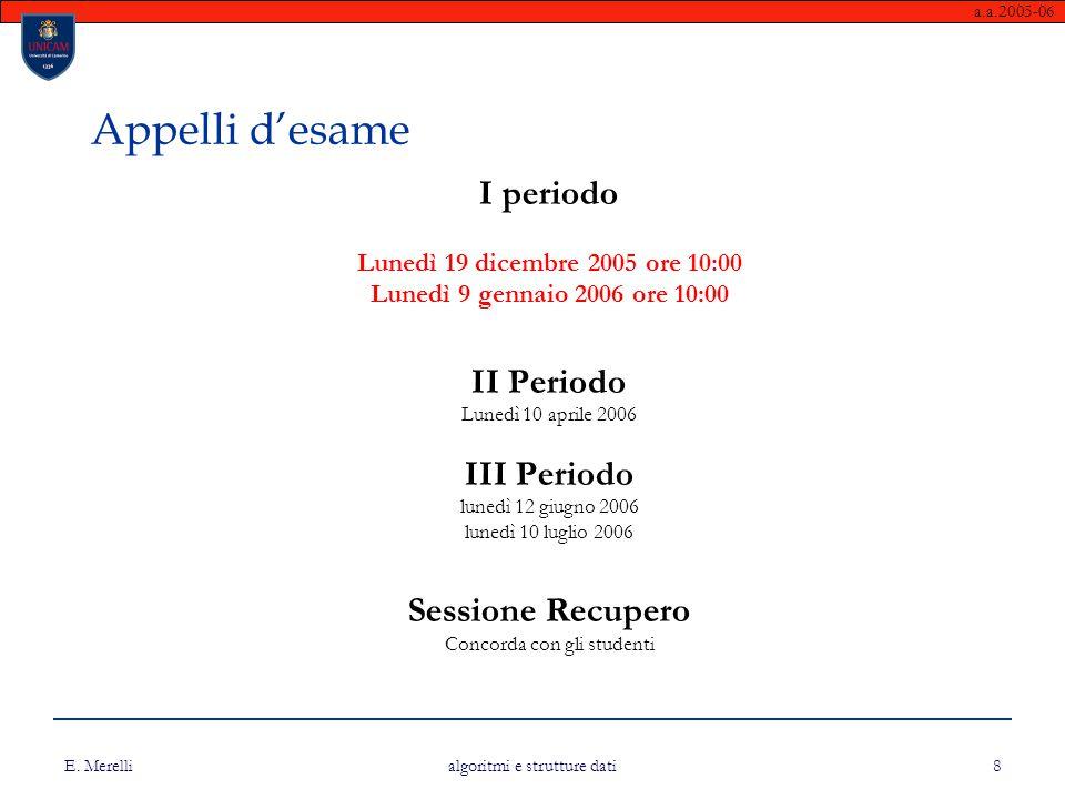 Appelli d'esame I periodo II Periodo III Periodo Sessione Recupero