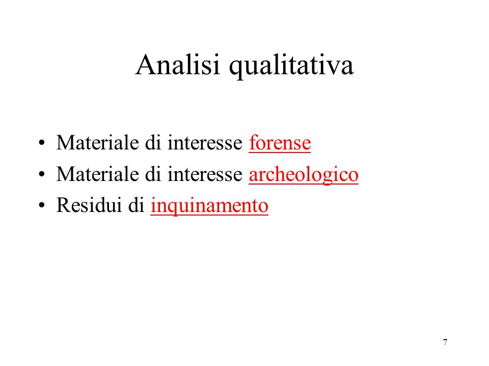 Analisi qualitativa Materiale di interesse forense