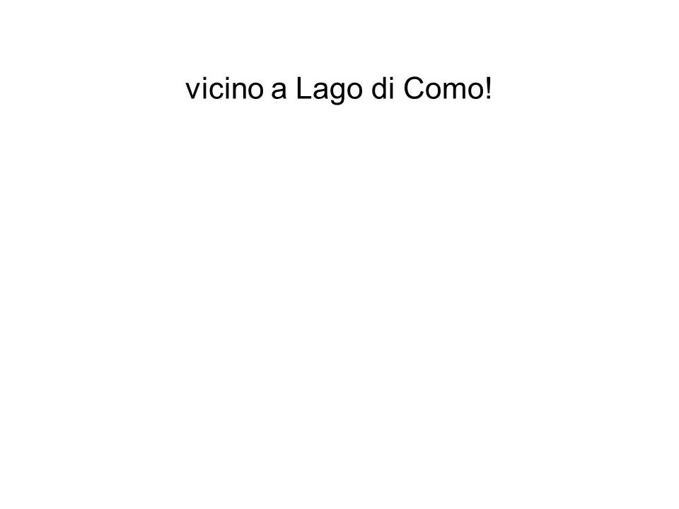 vicino a Lago di Como!