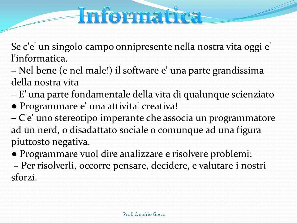 Informatica Se c e un singolo campo onnipresente nella nostra vita oggi e l informatica.
