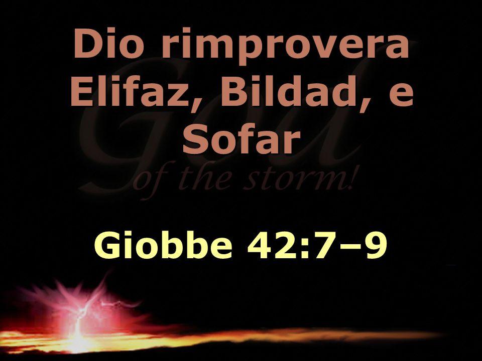 Dio rimprovera Elifaz, Bildad, e Sofar