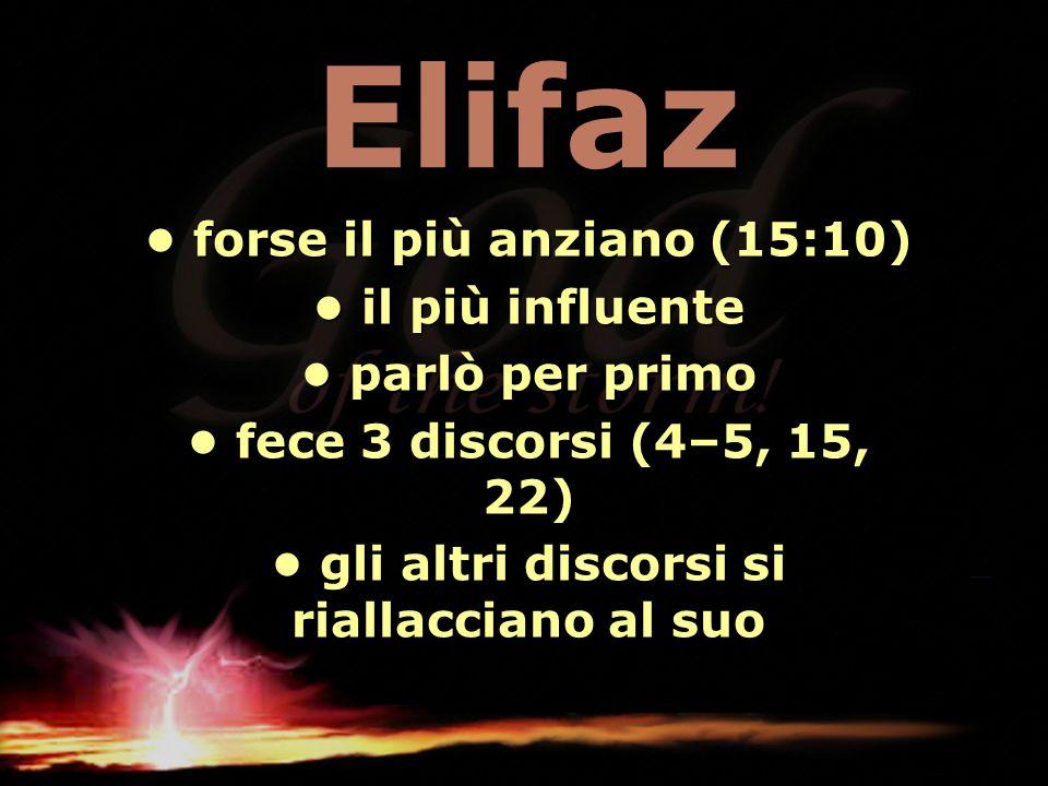 Elifaz • forse il più anziano (15:10) • il più influente