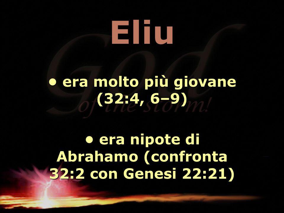Eliu • era molto più giovane (32:4, 6–9)