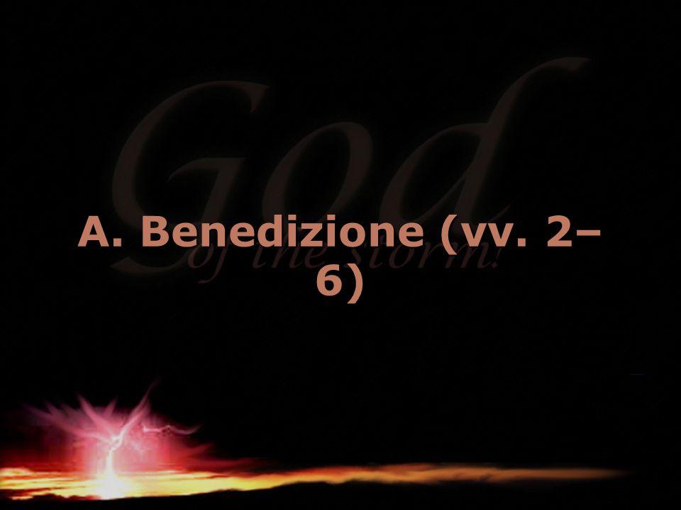 A. Benedizione (vv. 2–6)