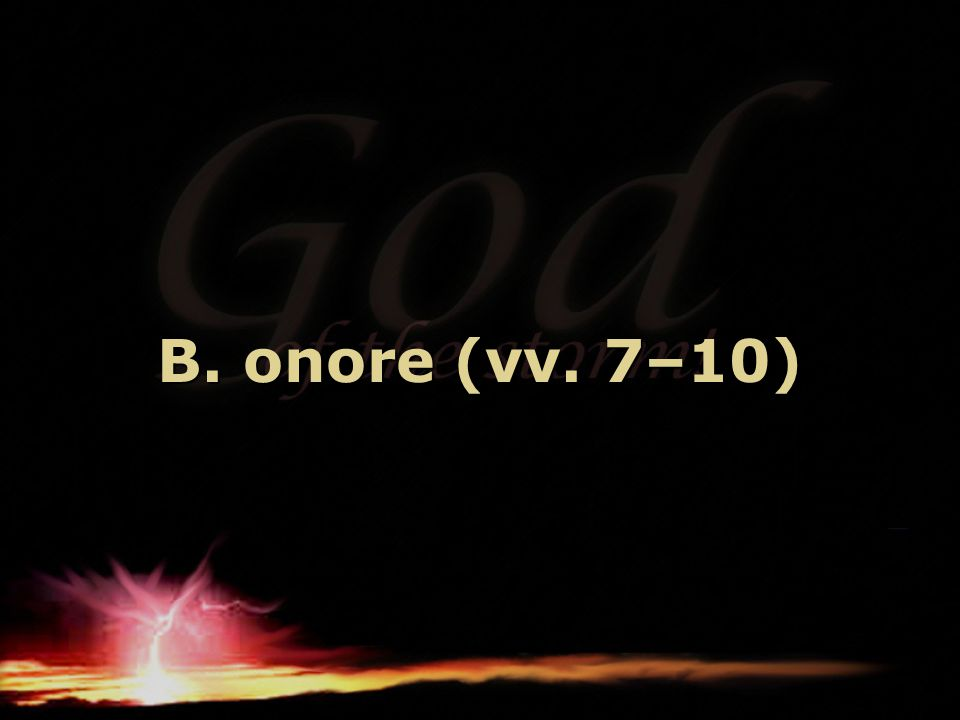B. onore (vv. 7–10)