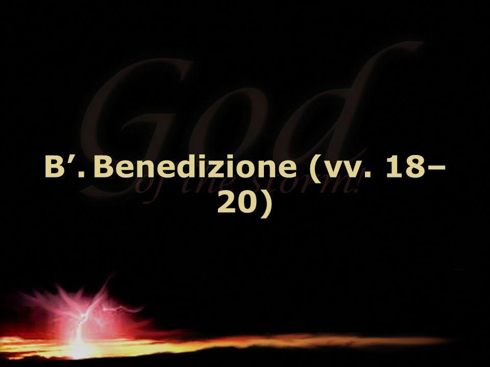B'. Benedizione (vv. 18–20)