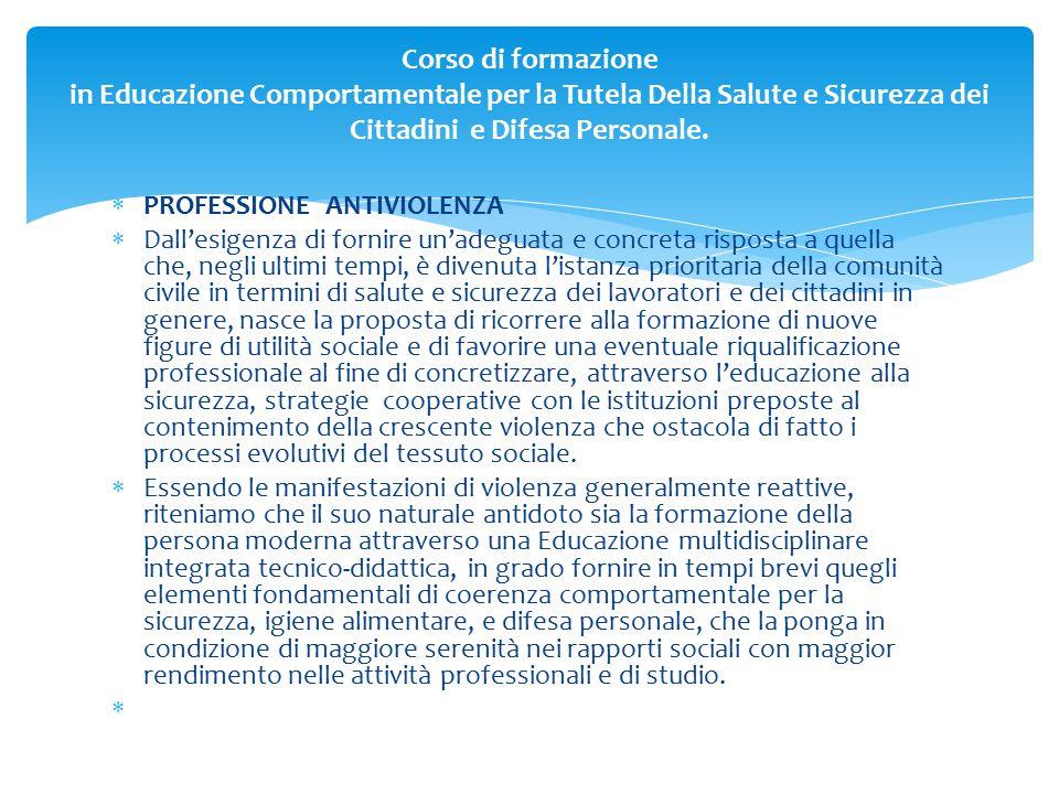 Corso di formazione in Educazione Comportamentale per la Tutela Della Salute e Sicurezza dei Cittadini e Difesa Personale.