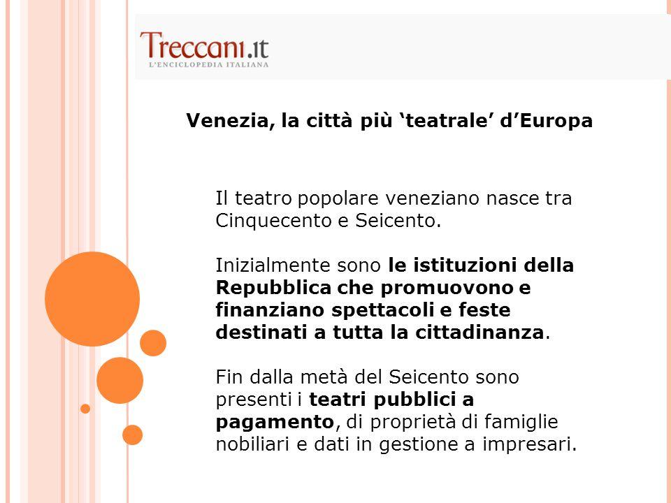 Venezia, la città più 'teatrale' d'Europa