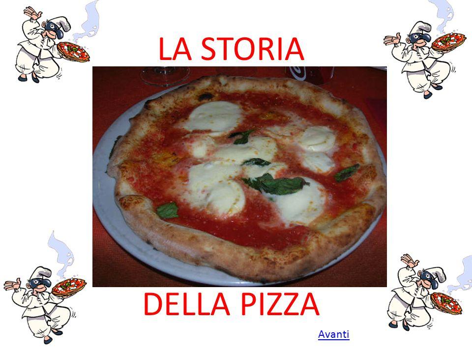 LA STORIA DELLA PIZZA Avanti