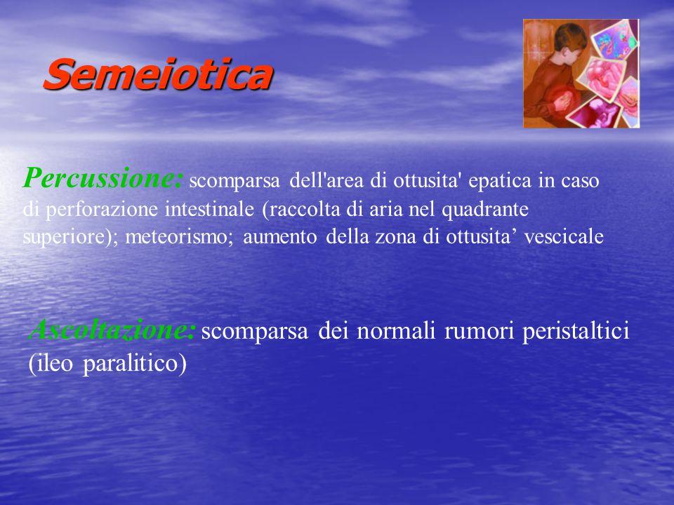 Semeiotica Percussione: scomparsa dell area di ottusita epatica in caso. di perforazione intestinale (raccolta di aria nel quadrante.