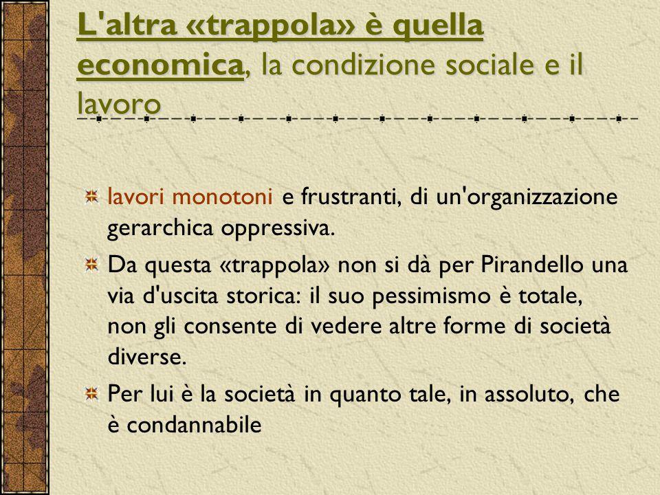 L altra «trappola» è quella economica, la condizione sociale e il lavoro
