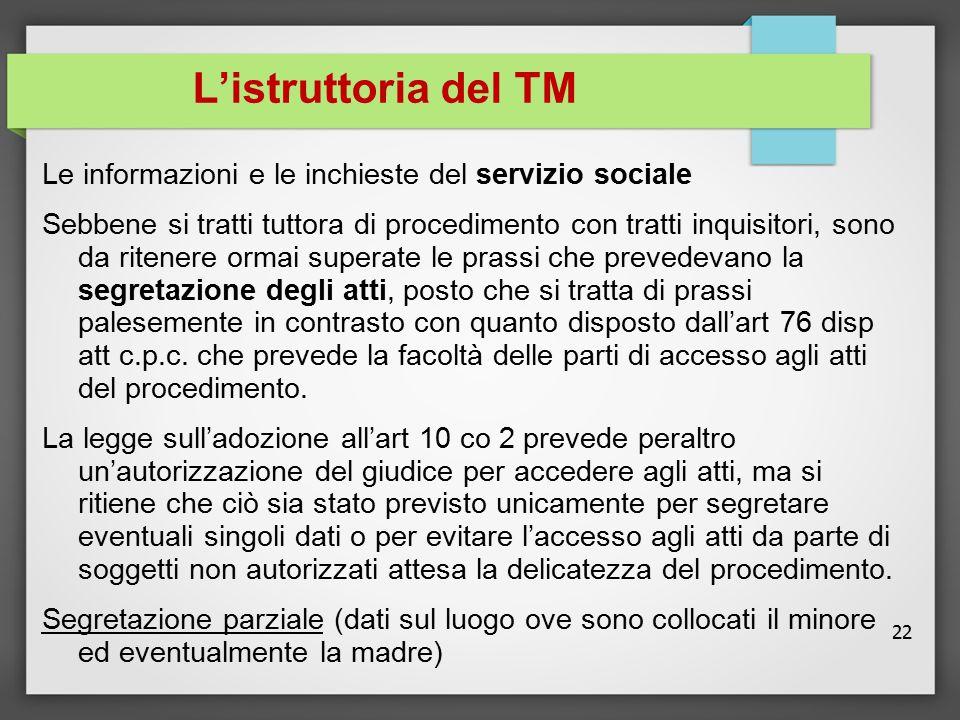 L'istruttoria del TM Le informazioni e le inchieste del servizio sociale.