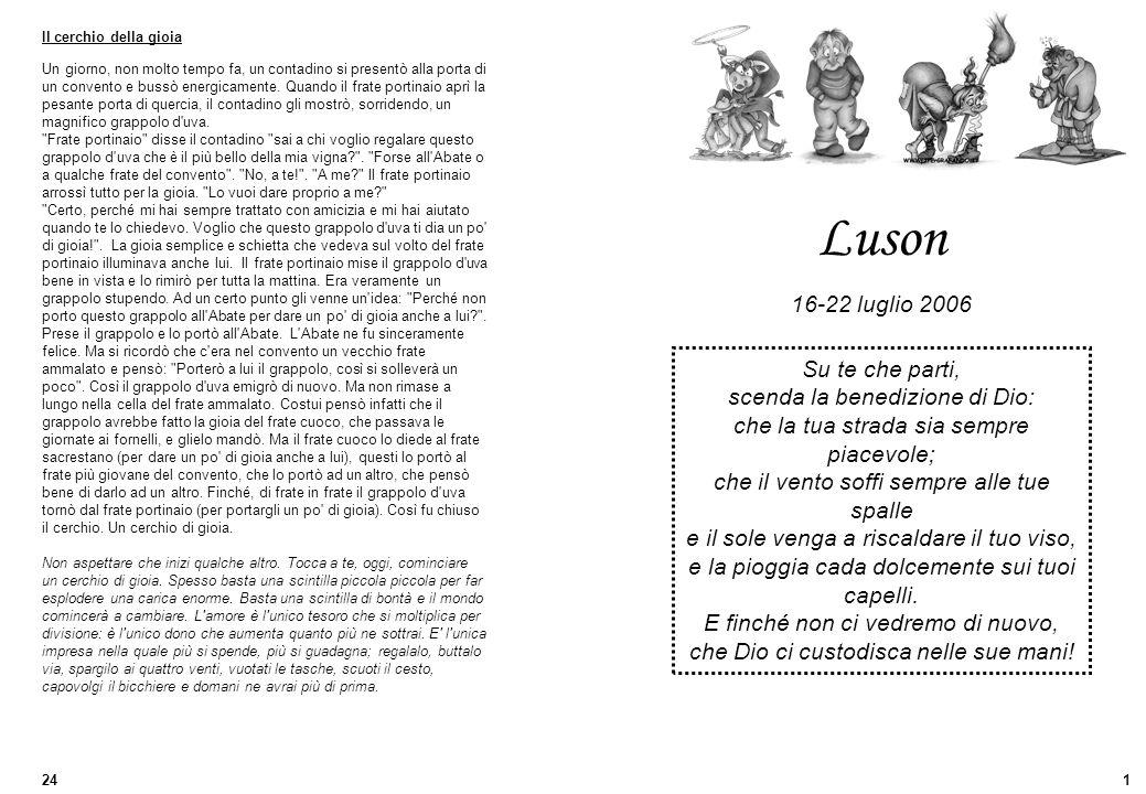 Luson 16-22 luglio 2006 Su te che parti, scenda la benedizione di Dio: