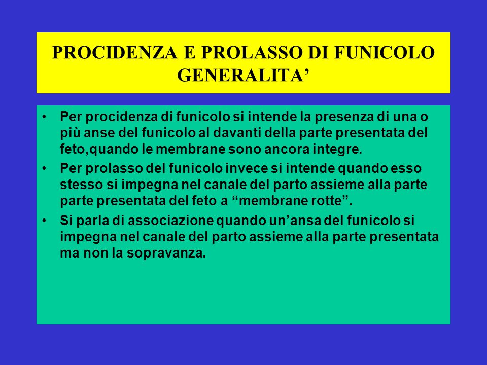 PROCIDENZA E PROLASSO DI FUNICOLO GENERALITA'