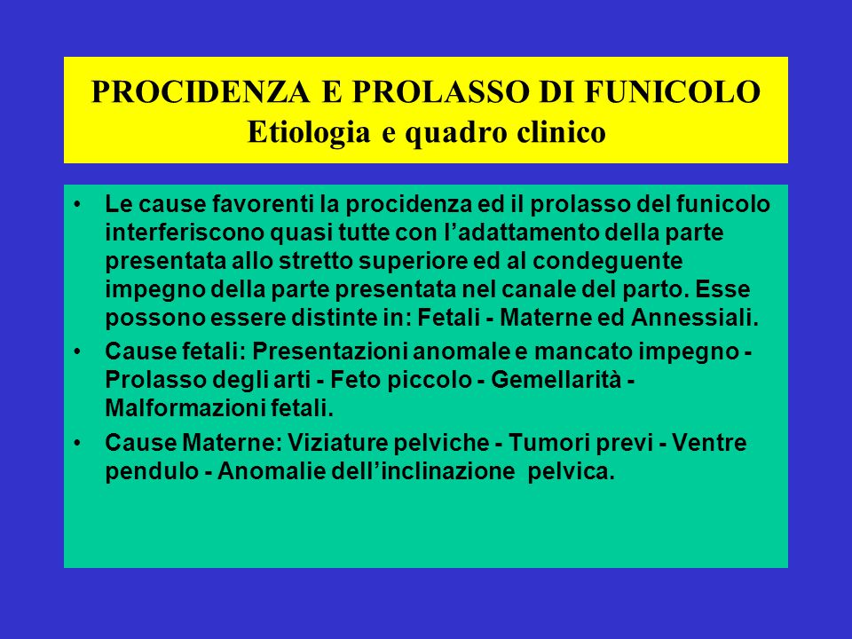 PROCIDENZA E PROLASSO DI FUNICOLO Etiologia e quadro clinico