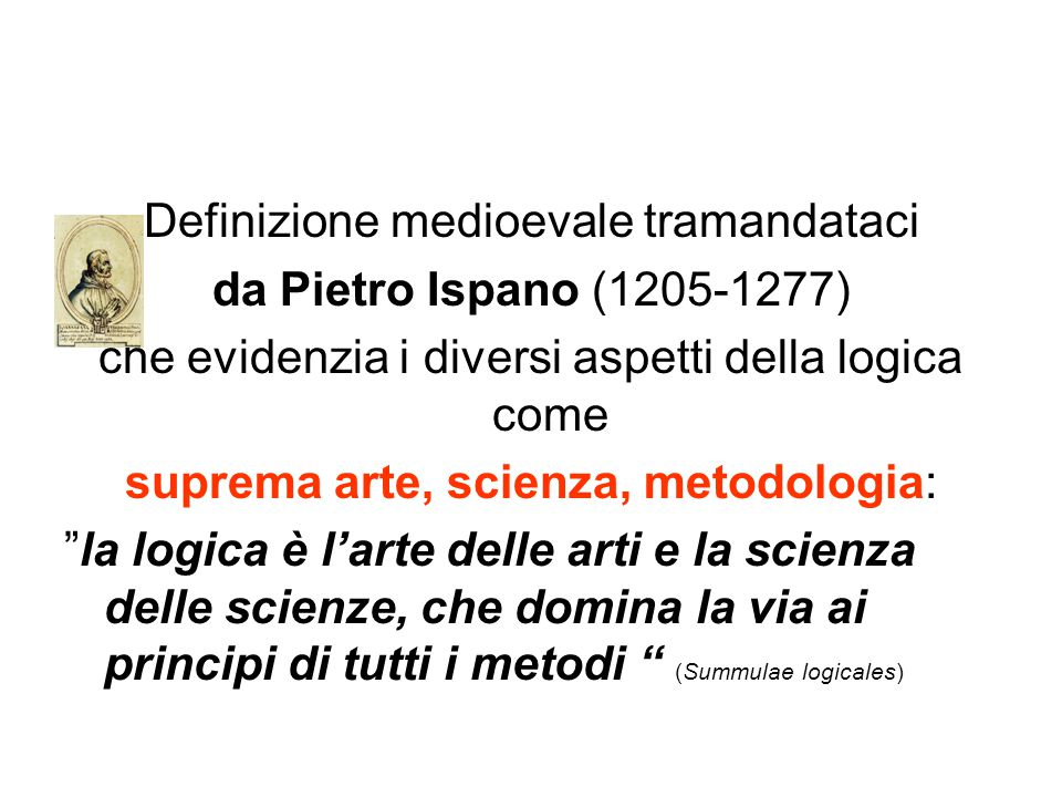 Definizione medioevale tramandataci da Pietro Ispano (1205-1277)
