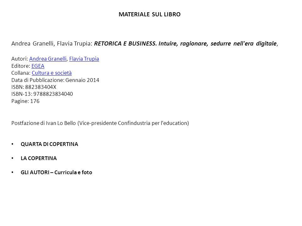 MATERIALE SUL LIBRO Andrea Granelli, Flavia Trupia: RETORICA E BUSINESS. Intuire, ragionare, sedurre nell era digitale,