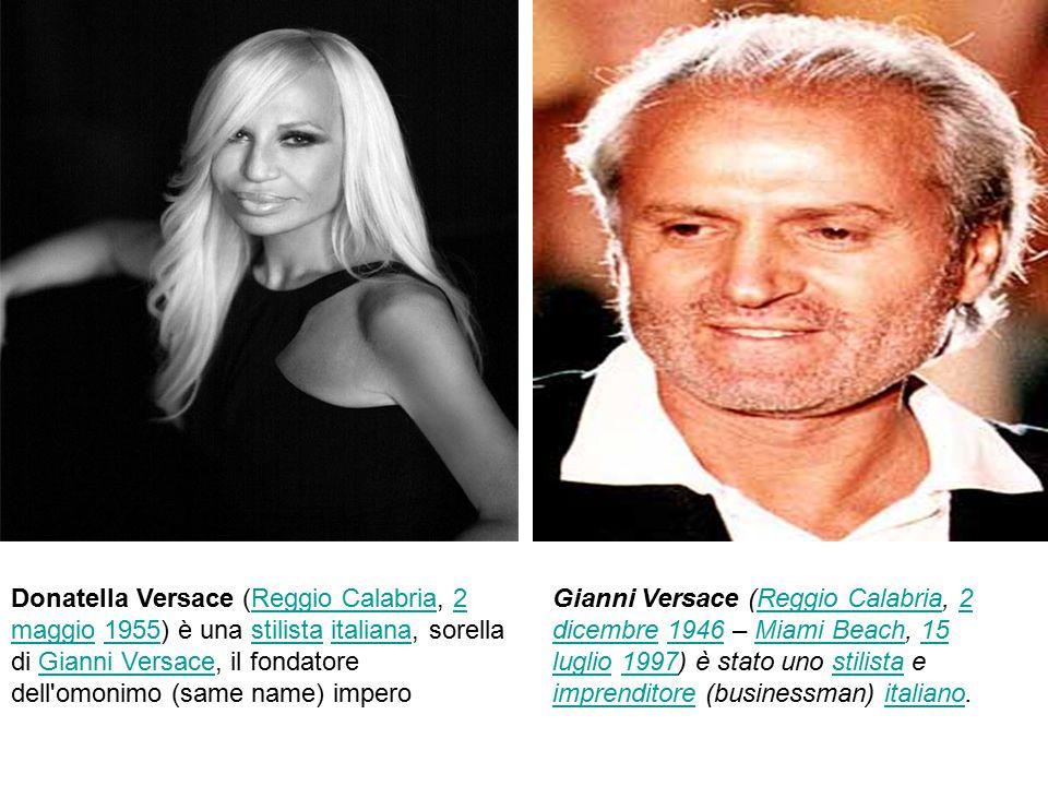 Donatella Versace (Reggio Calabria, 2 maggio 1955) è una stilista italiana, sorella di Gianni Versace, il fondatore dell omonimo (same name) impero