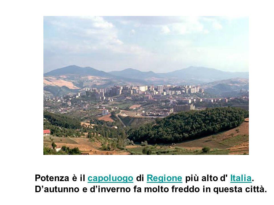 Potenza è il capoluogo di Regione più alto d Italia.