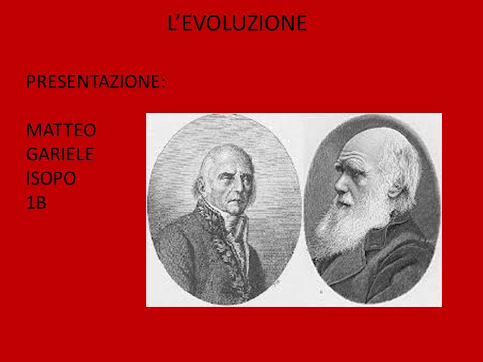 1 L'EVOLUZIONE PRESENTAZIONE: MATTEO GARIELE ISOPO 1B