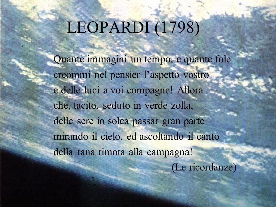 LEOPARDI (1798) Quante immagini un tempo, e quante fole