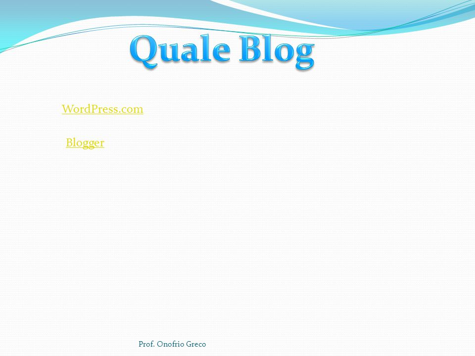 Quale Blog WordPress.com Blogger Prof. Onofrio Greco