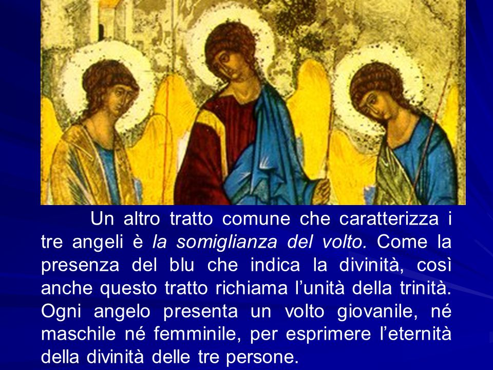 Un altro tratto comune che caratterizza i tre angeli è la somiglianza del volto.