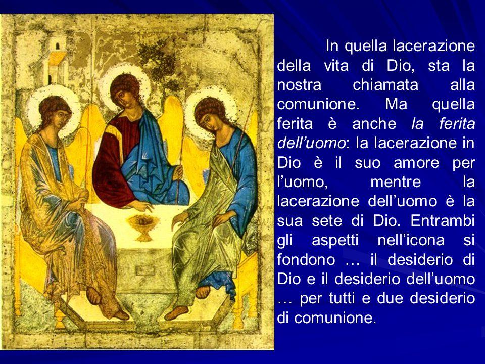 In quella lacerazione della vita di Dio, sta la nostra chiamata alla comunione.