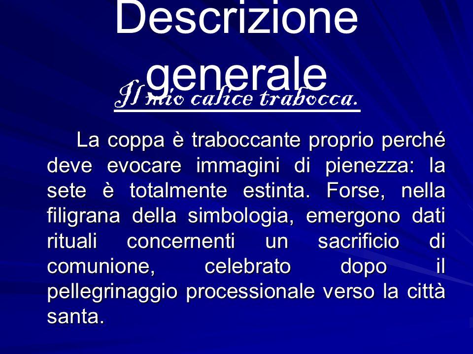 Descrizione generale Il mio calice trabocca.