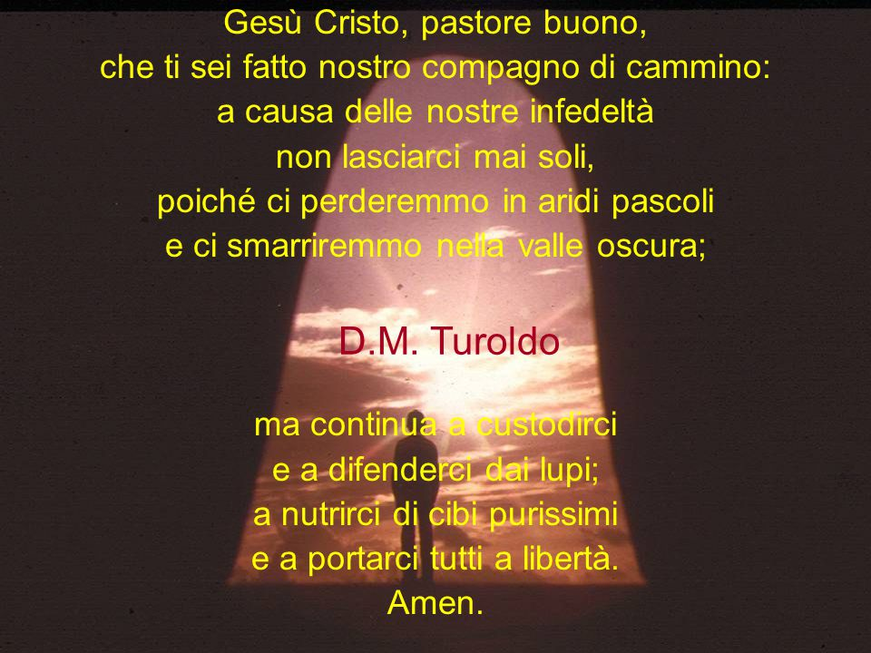 D.M. Turoldo Gesù Cristo, pastore buono,
