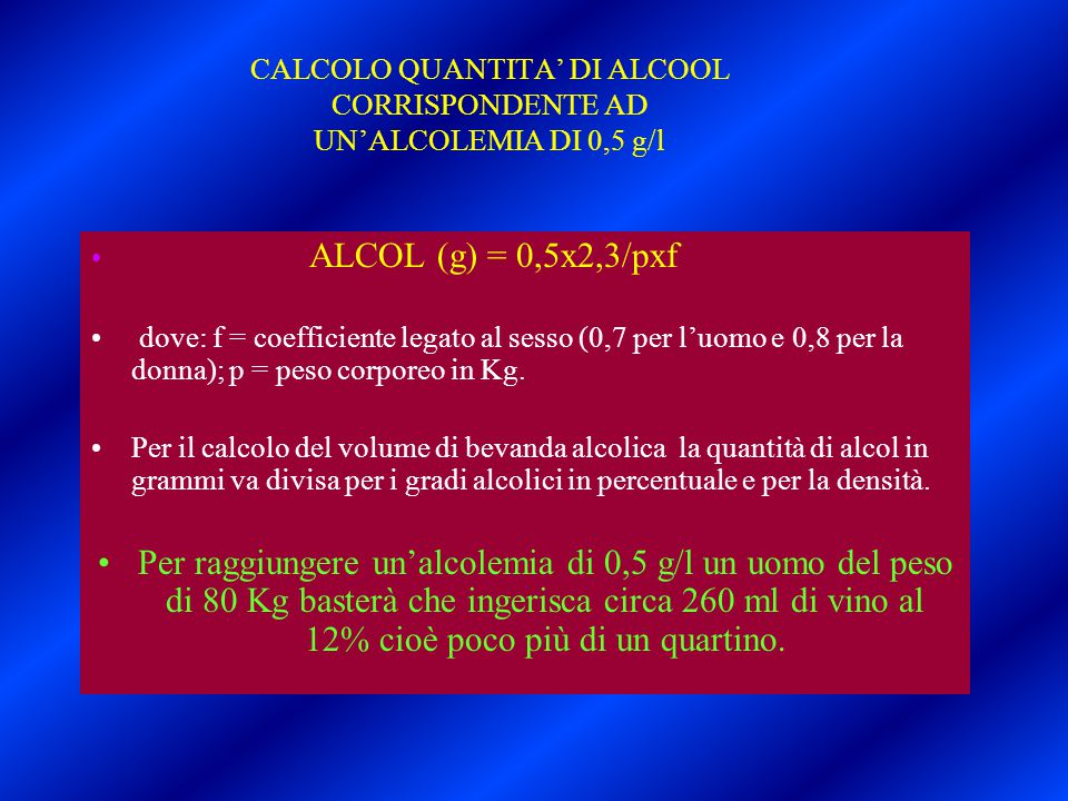 CALCOLO QUANTITA' DI ALCOOL CORRISPONDENTE AD UN'ALCOLEMIA DI 0,5 g/l