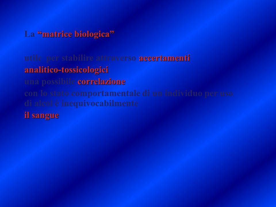 La matrice biologica utile per stabilire attraverso accertamenti