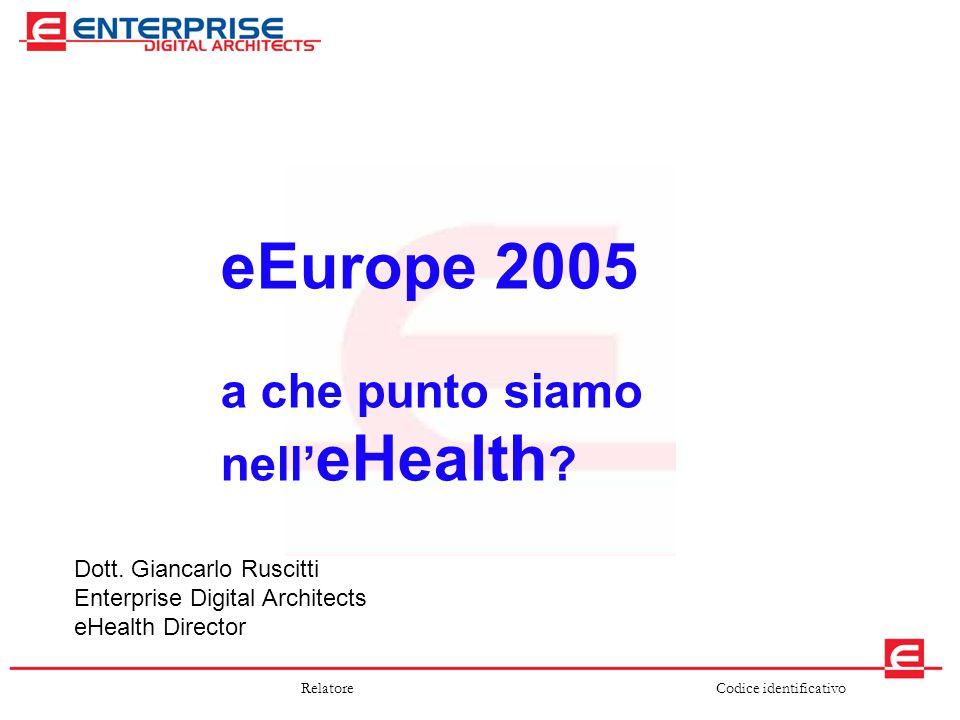 eEurope 2005 a che punto siamo nell'eHealth Dott. Giancarlo Ruscitti
