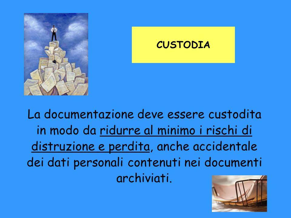 La documentazione deve essere custodita